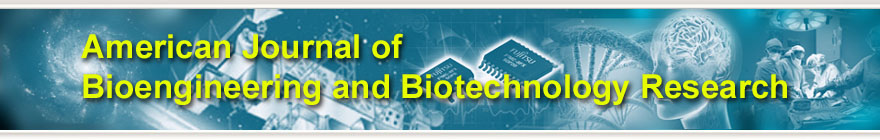 American Journal of Bioengineering and Biotechnology Research