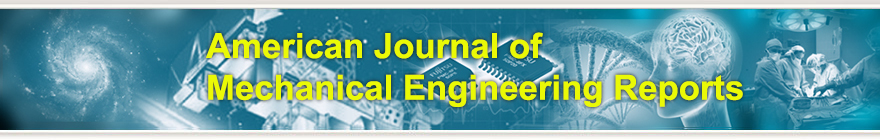 American Journal of Mechanical Engineering Reports