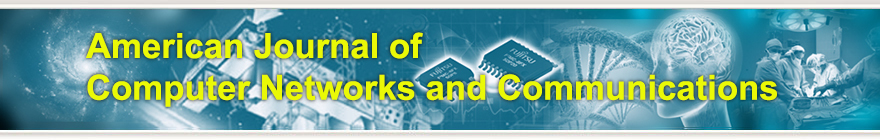 American Journal of Computer Networks and Communications
