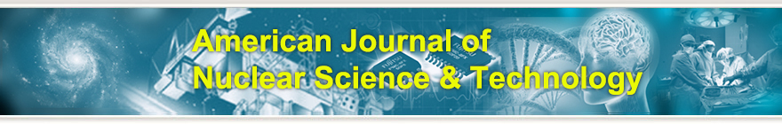 American Journal of Nuclear Science & Technology