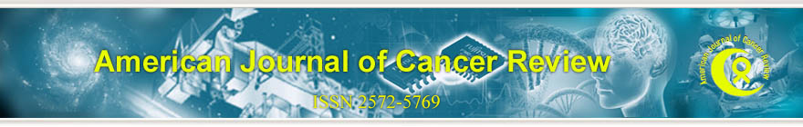 American Journal of Cancer Review (ISSN 2572-5769)